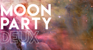 Image of MOON PARTY
