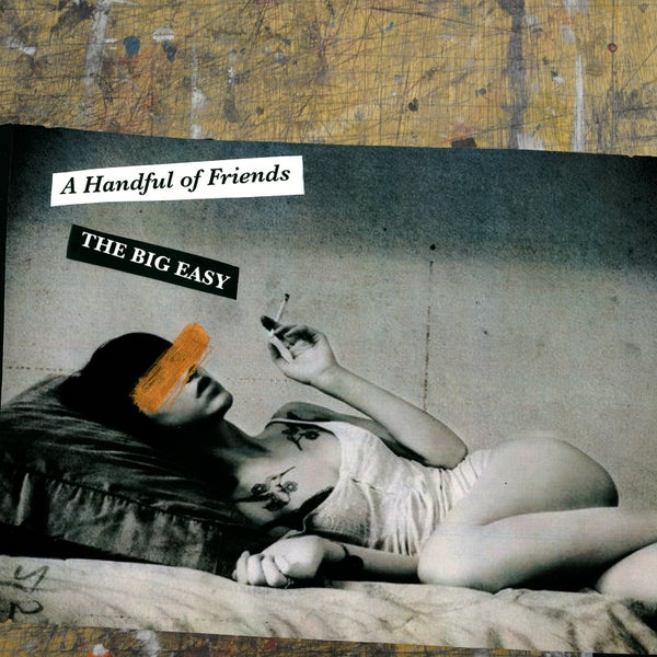 Image of The Big Easy- A Handful of Friends [CD]