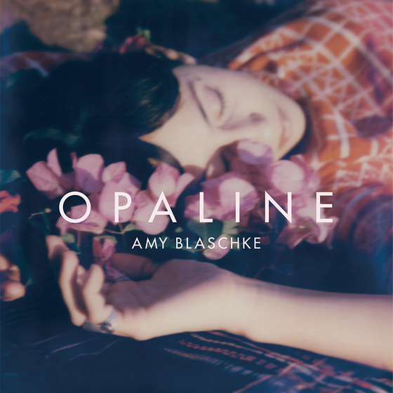 Image of Amy Blaschke – OPALINE