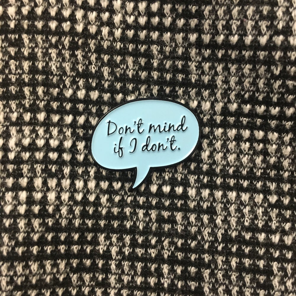 Image of Don't mind if I don't Pin // Blue
