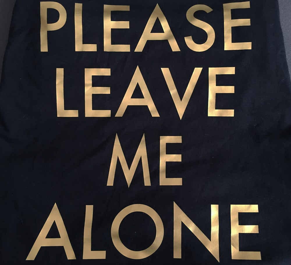 Image of Please Leave Me Alone - Tee