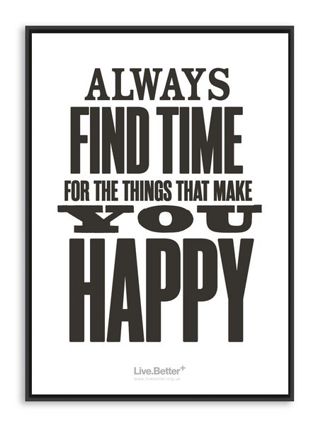 Image of Always find time for the things that make you happy