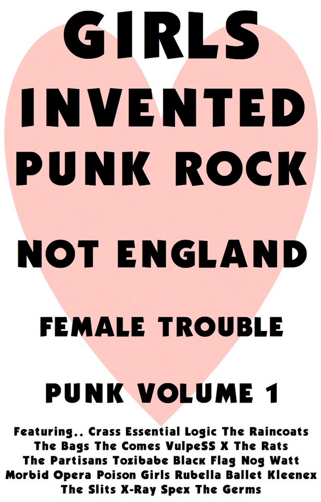 Image of Girls Invented Punk Rock Female Trouble Punk Volume 1
