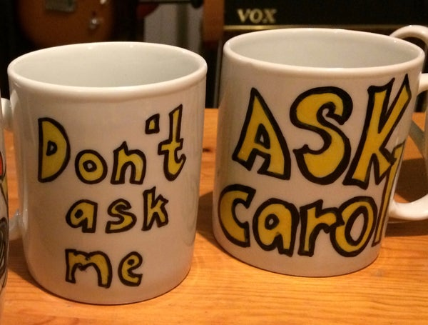 "Image of Mug, ""Don't ask me, Ask Carol"""