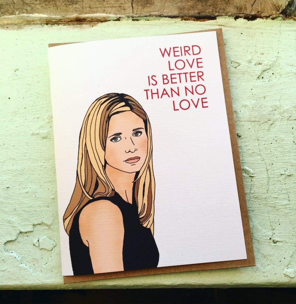 Image of Weird Love Buffy Card