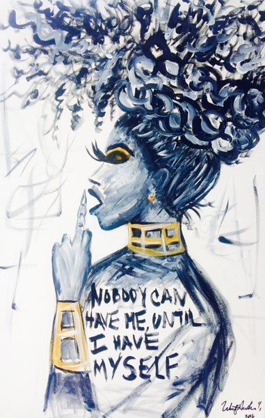 """Image of """"NOBODY CAN HAVE ME UNTIL I HAVE MYSELF"""""""