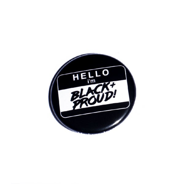 Image of Hello, I'm Black and Proud Pin Back Button