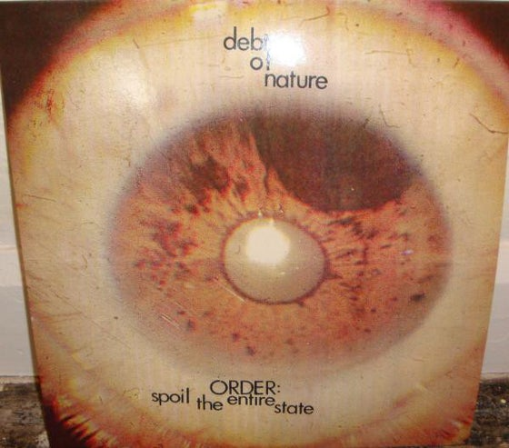 Image of DEBT OF NATURE - Order; Spoil The Entire State. LP.