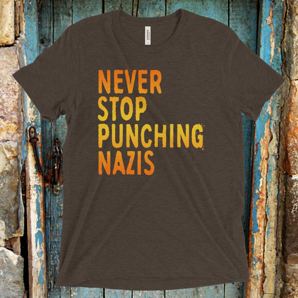 Image of Never Stop Punching Nazis