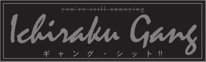 "Image of Ichiraku Gang ""You're still annoying"" Sticker"
