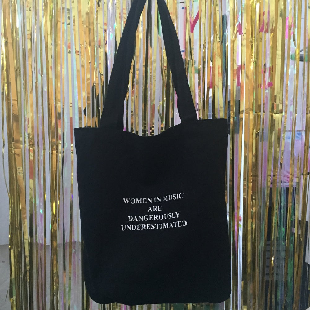 Image of WOMEN IN MUSIC ARE DANGEROUSLY UNDERESTIMATED tote bag