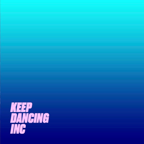 """Image of Keep Dancing Inc - Limited Edition 7"""" Vinyl"""