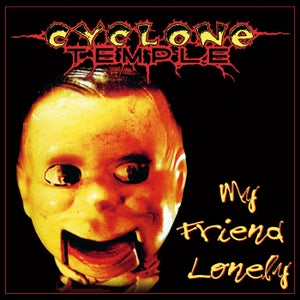 Image of CYCLONE TEMPLE - My Friend Lonely (Deluxe Edition)
