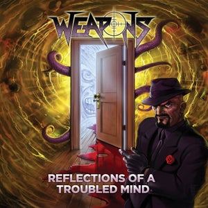 Image of WEAPONS - Reflections Of A Troubled Mind [BOOTCAMP SERIES #4]