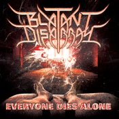 Image of BLATANT DISARRAY - Everyone Dies Alone