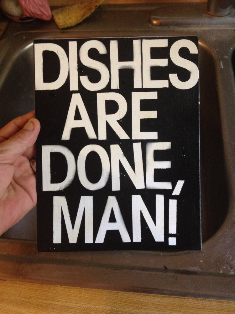 Image of The Dishes Are Done, Man!  Canvas Wall Art