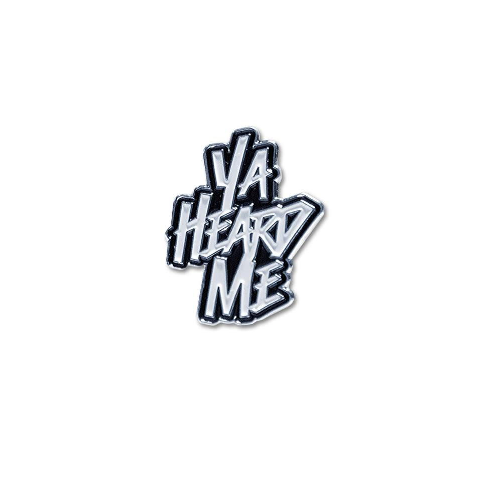Image of Ya Heard Me Pin