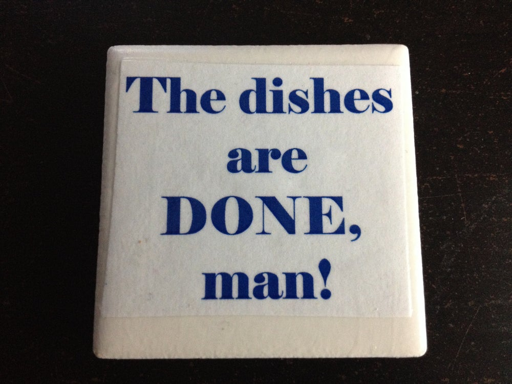 Image of The Dishes Are Done Man Quote Fridge Magnet