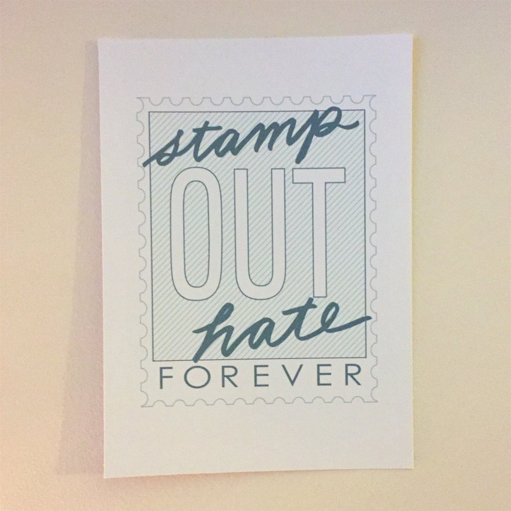 Image of Stamp Out Hate print