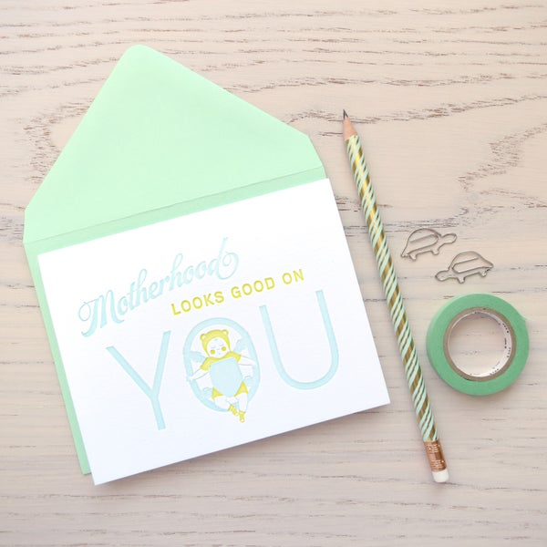 Image of motherhood looks good on you letterpress card