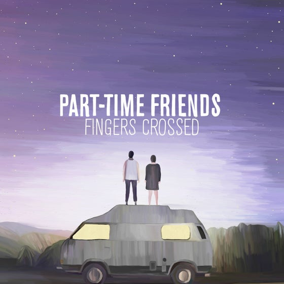 "Image of Part-time friends - ""Fingers crossed"" Réédition"