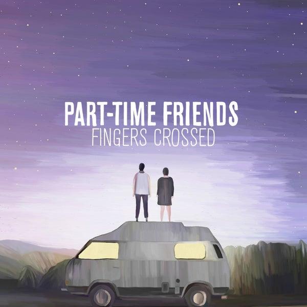 "Image of Part-time friends - ""Fingers crossed"" Réédition"