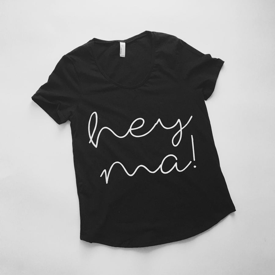 Image of Hey Ma! Scoop Tee