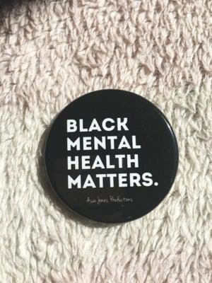 Image of Black Mental Health Matters Pin: Black