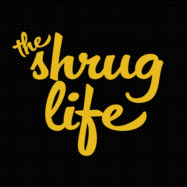Image of The Shrug Life