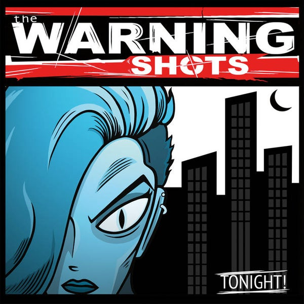 Image of The Warning Shots - Tonight! LP or CD