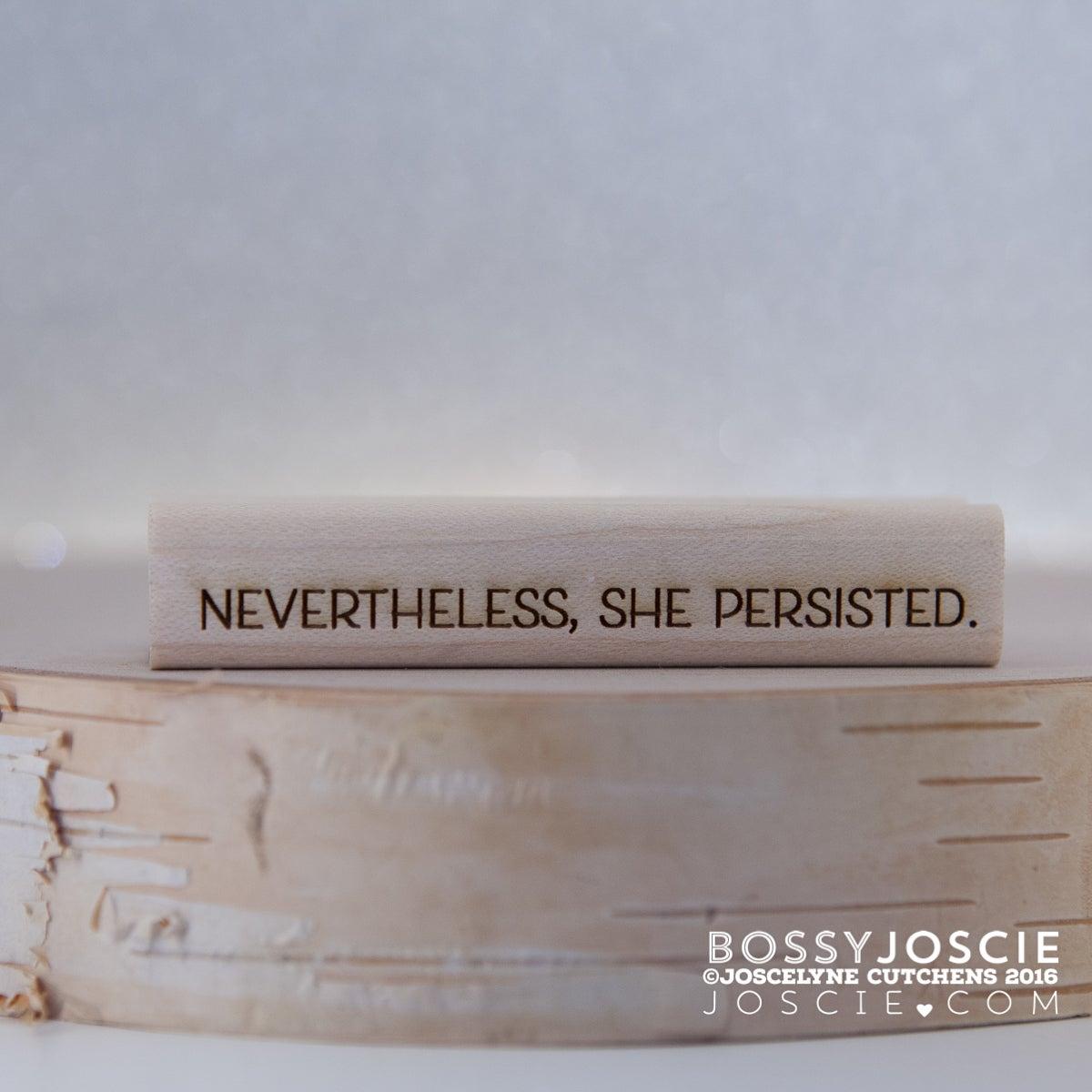bossy Joscie — nevertheless, she persisted.