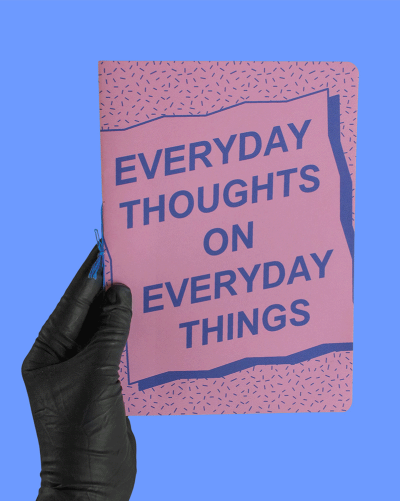 Image of EVERYDAY THOUGHTS ON EVERYDAY THINGS ZINE