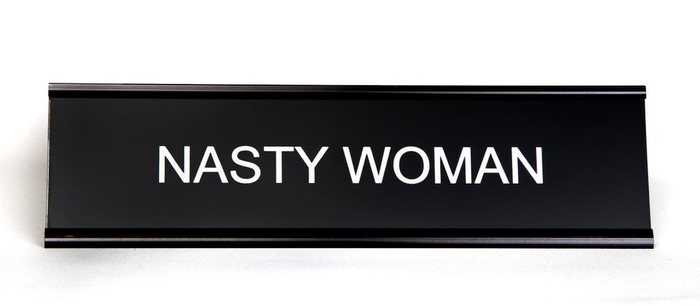 Image of Nasty Woman Nameplate