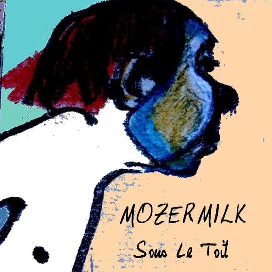 """Image of CD ALBUM MOZERMILK """"sous le toit"""" 2010"""