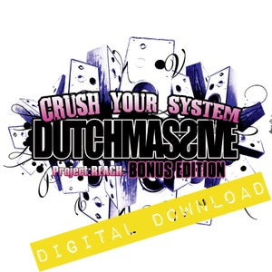 Image of [Digital Download] Dutchmassive - Crush Your System (Project REACH: Bonus Edition) - DGZ-022