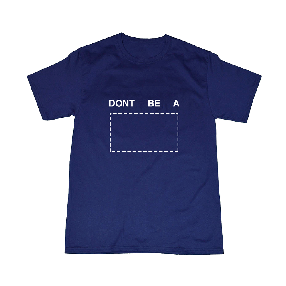 Image of dont be a tee