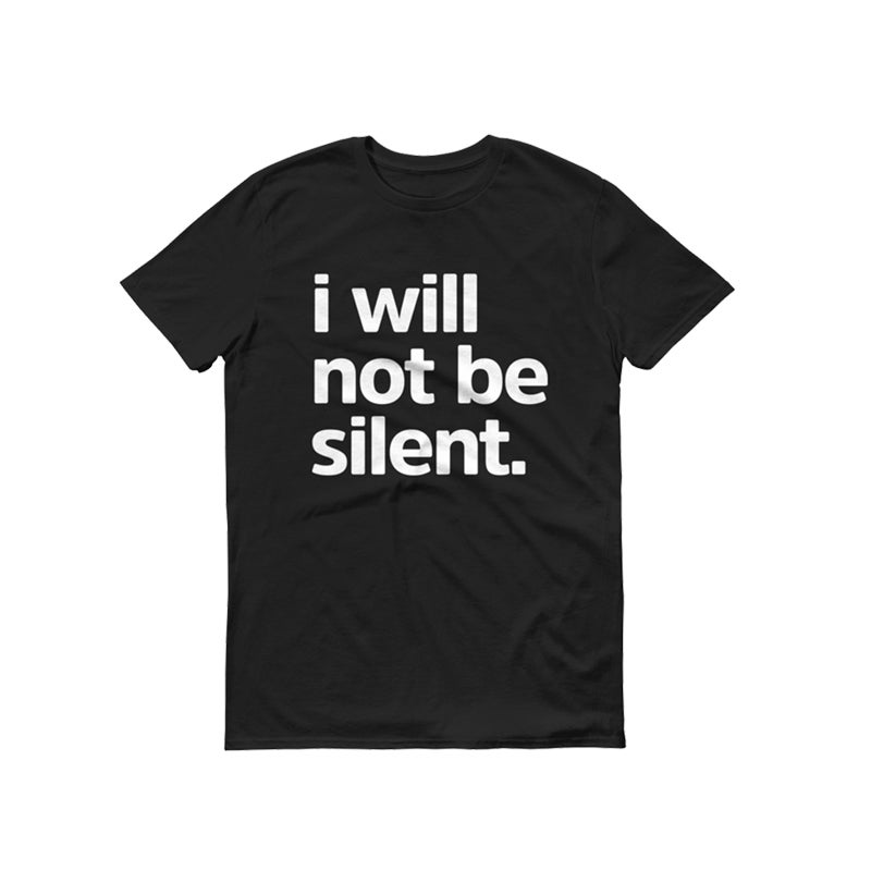 Image of I Will Not Be Silent T-Shirt