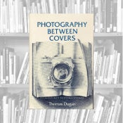 Image of Photography Between Covers - Thomas Dugan
