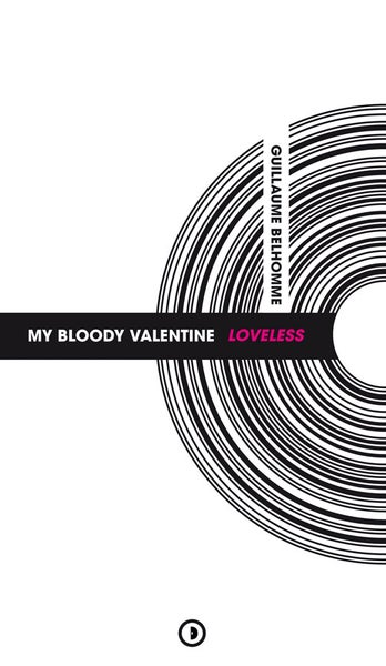 Image of « My Bloody Valentine : Loveless » de Guillaume Belhomme