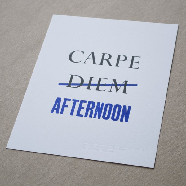 Image of 'Carpe Afternoon' Letterpress print (7 x 9 inches)