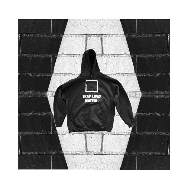 "Image of ""TRAP LIVES MATTER."" hoodie (black)"