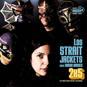 Image of LOS STRAITJACKETS WITH SARAH BORJES 2x5