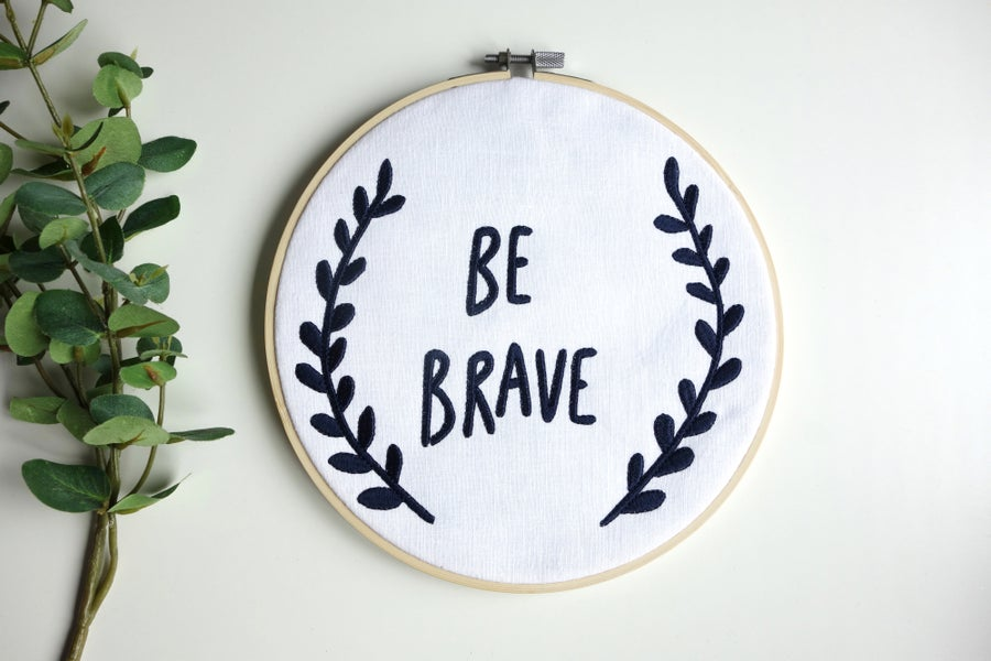 Image of Be Brave Embroidered Children's Hoop