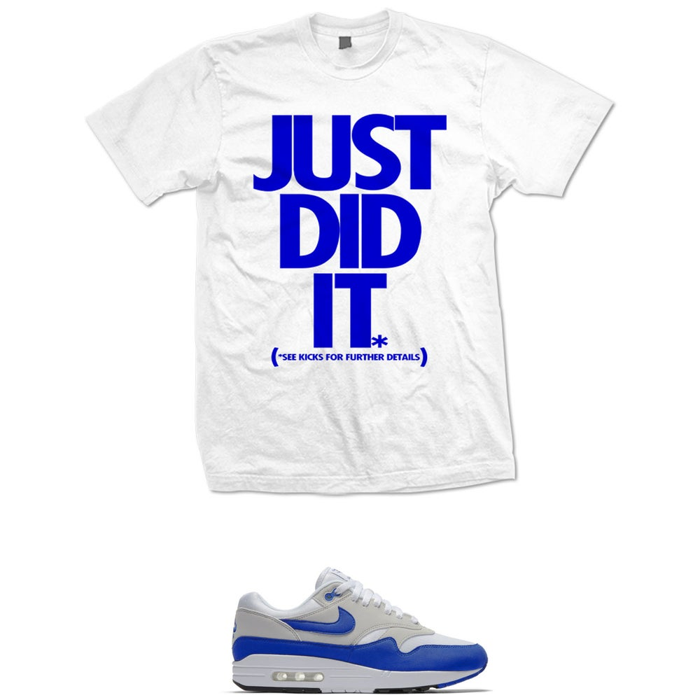 Image of JUST DID IT AIR MAX 1 OG BLUE T SHIRT - WHITE