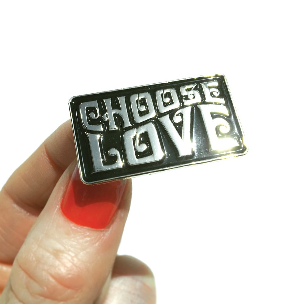 Image of CHOOSE LOVE PIN