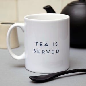 "Image of ""Tea is served"" Mug"