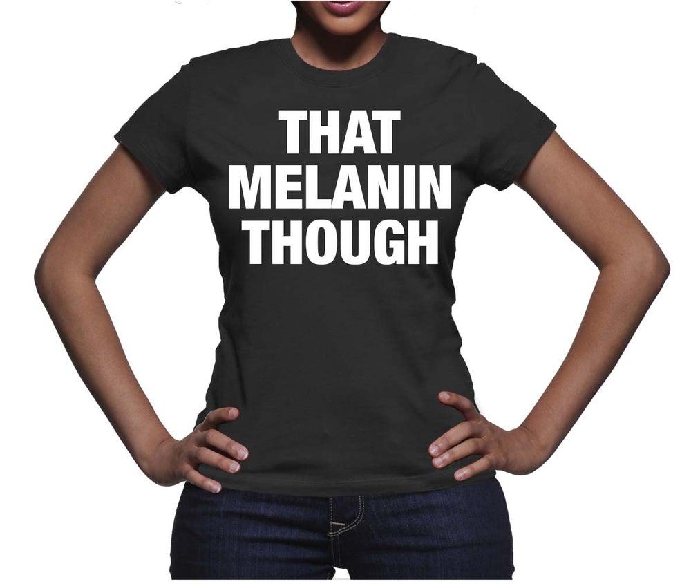 Image of That Melanin Though