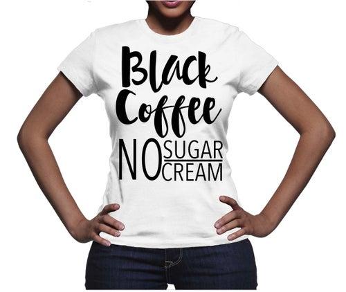 Image of Black Coffee No Sugar No Cream