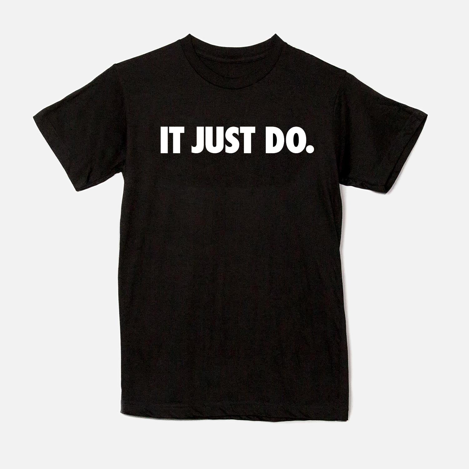 Image of IT JUST DO - BLACK
