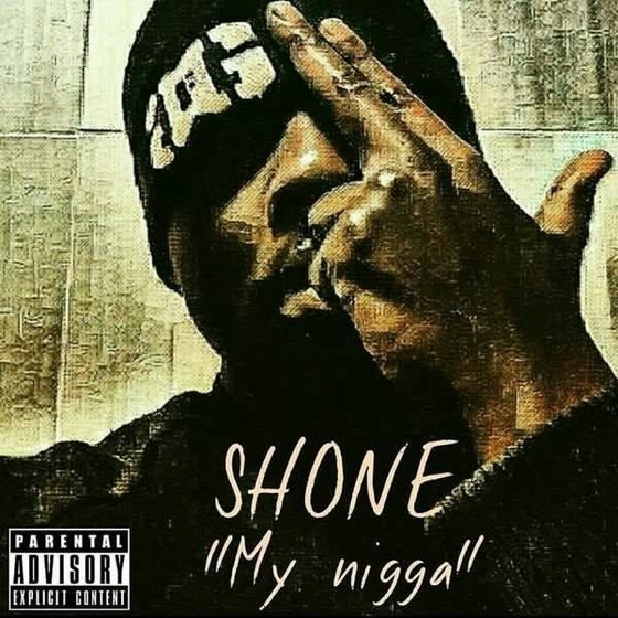 "Image of (Téléchargement légal) Shone ""My nigga"""